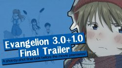 EVANGELION 3.0+1.0 FINAL TRAILER | Talks from Freaking Narnia 105