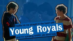 YOUNG ROYALS | Talks from Freaking Narnia 119